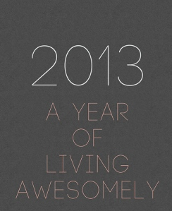 2013: Live Awesomely